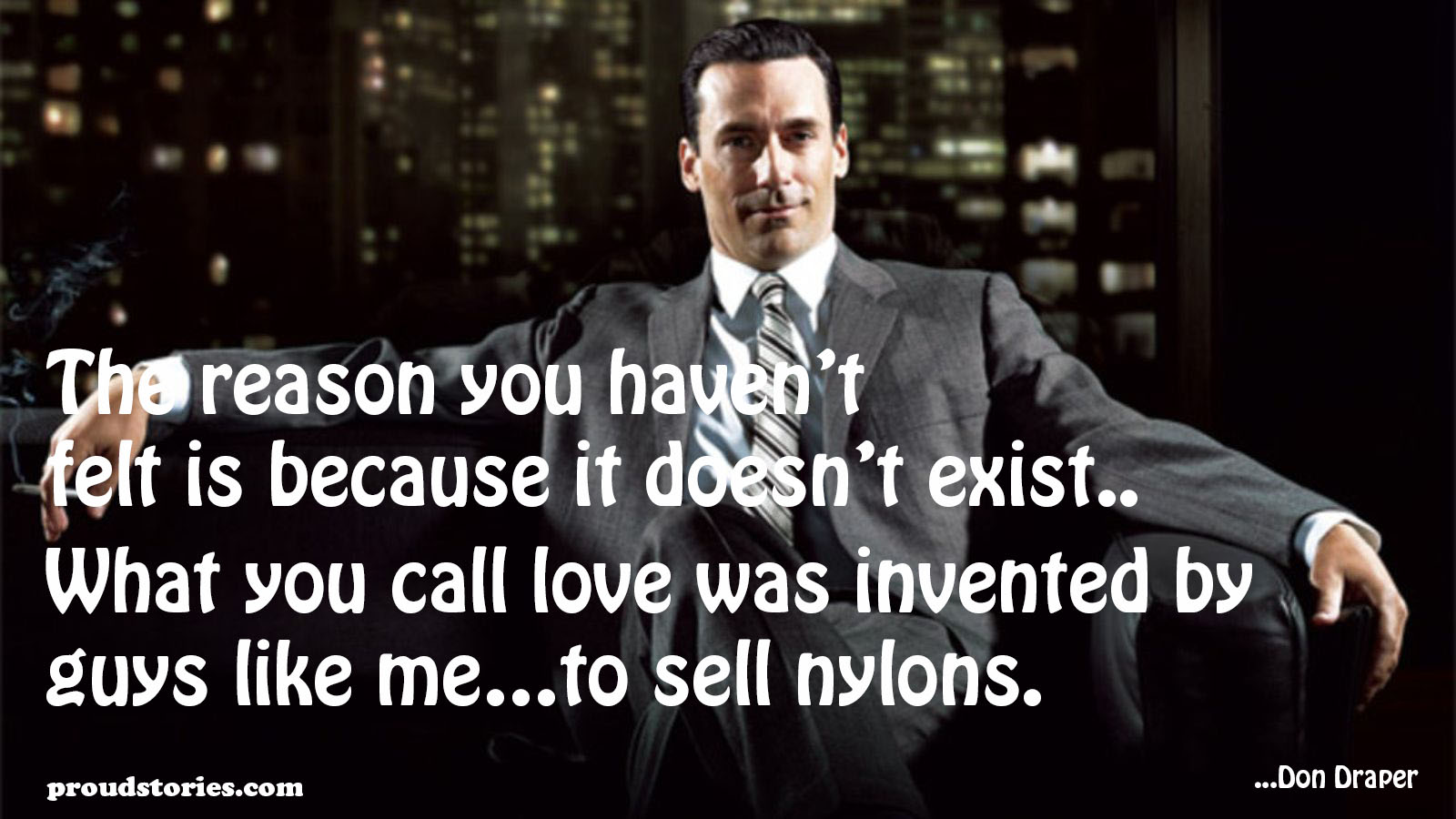 Love Quotes For Men Mad Men Quotes On Advertising  Quotes  Proud Stories